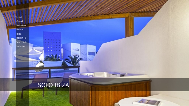 Hotel Grand Palladium Palace Ibiza Resort & Spa- All Inclusive barato