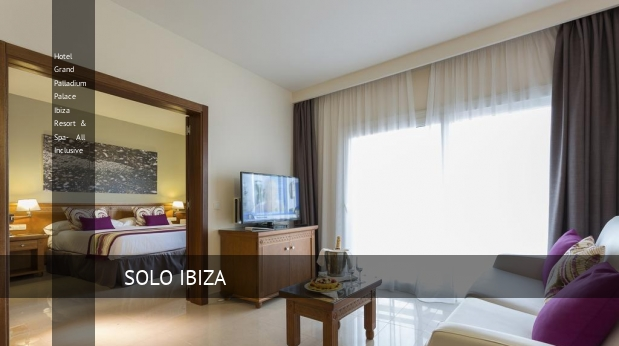 Hotel Grand Palladium Palace Ibiza Resort & Spa- All Inclusive baratos