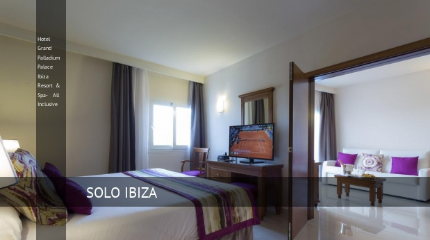 Hotel Grand Palladium Palace Ibiza Resort & Spa- All Inclusive ofertas