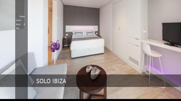 Hotel Garbi Ibiza & Spa barato