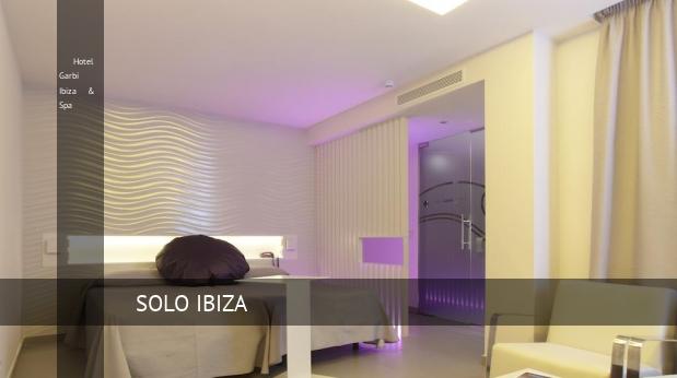 Hotel Garbi Ibiza & Spa opiniones