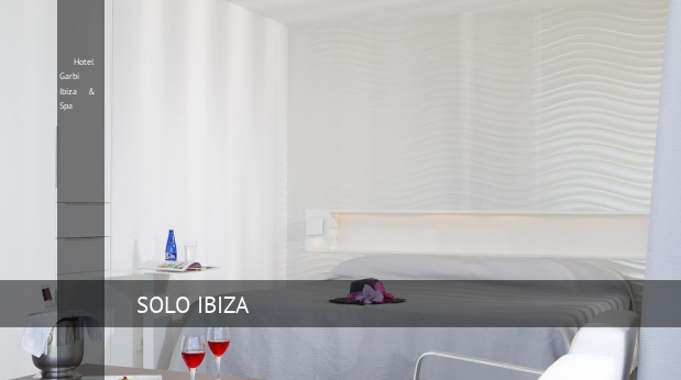 Hotel Garbi Ibiza & Spa reservas