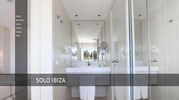 Hotel Iberostar Santa Eulalia - Solo Adultos reservas