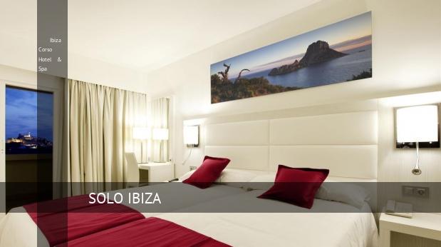 Ibiza Corso Hotel & Spa barato