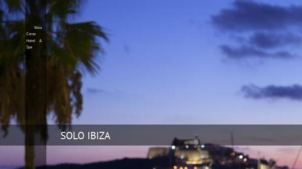 Ibiza Corso Hotel & Spa baratos