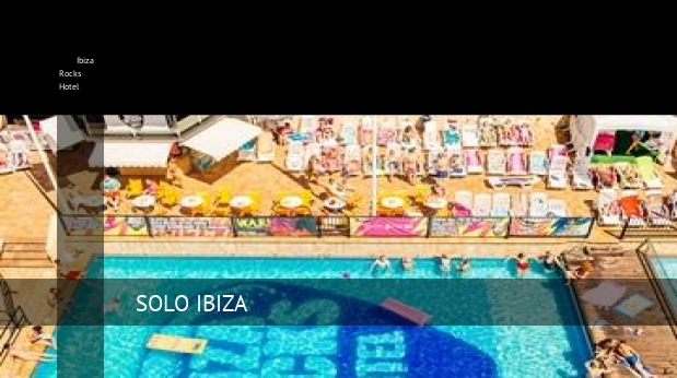 Ibiza Rocks Hotel booking
