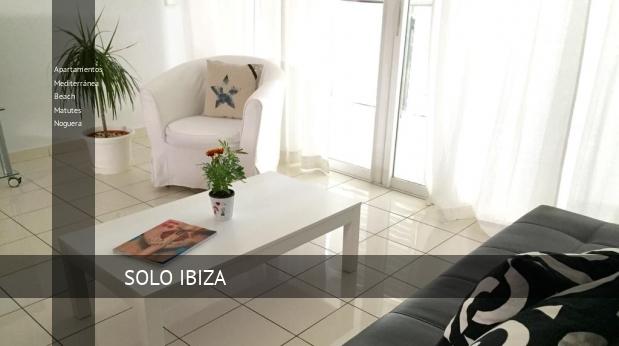 Apartamentos Mediterránea Beach Matutes Noguera