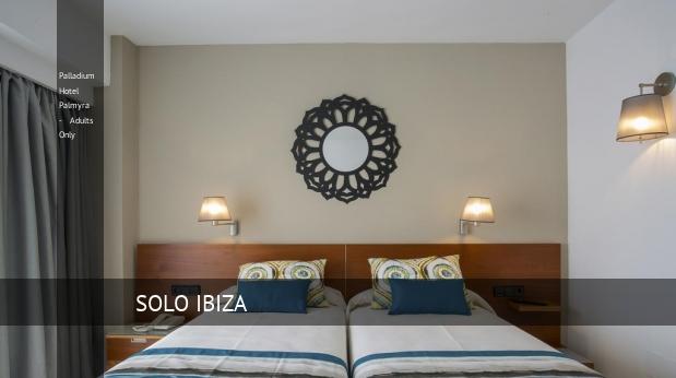Palladium Hotel Palmyra - Solo Adultos baratos