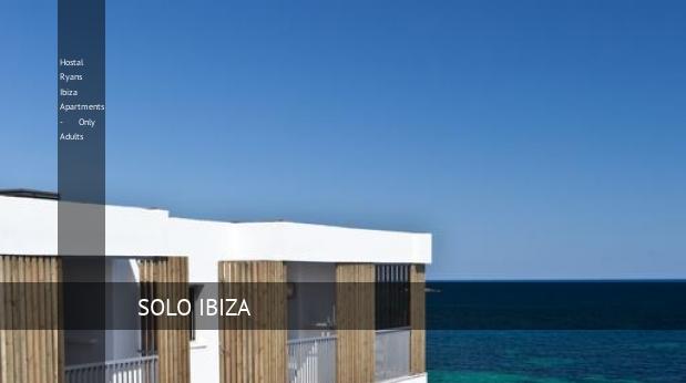 Hostal Ryans Ibiza Apartments - Only Adults oferta