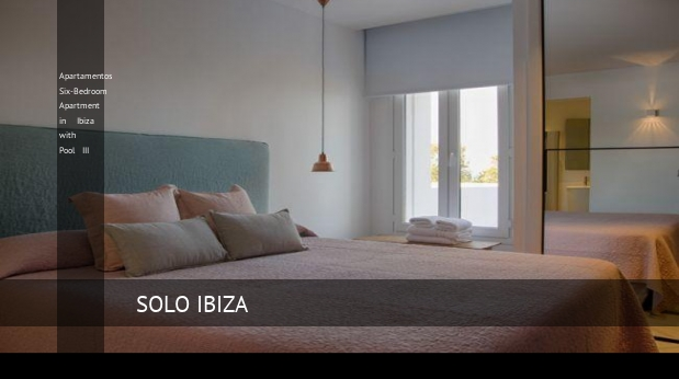 Apartamentos Six-Bedroom Apartment in Ibiza with Pool III