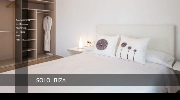 Apartamentos Six-Bedroom Apartment in Ibiza with Pool IV reverva