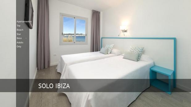 Apartamentos The Beach Star Ibiza - Solo Adultos opiniones