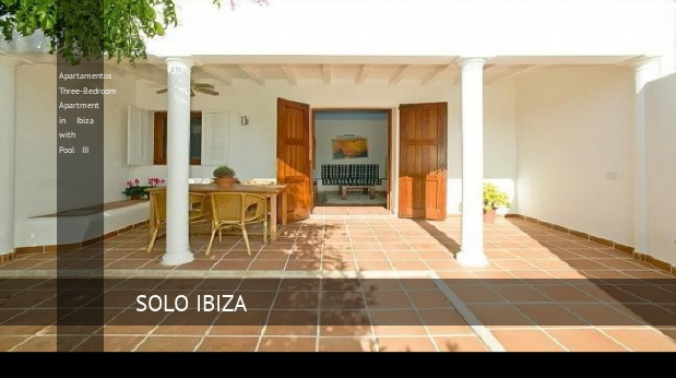 Apartamentos Three-Bedroom Apartment in Ibiza with Pool III opiniones