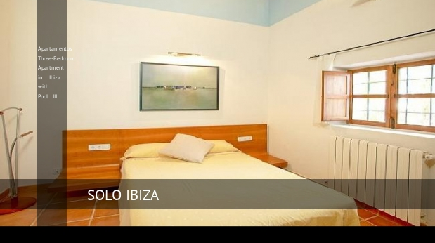 Apartamentos Three-Bedroom Apartment in Ibiza with Pool III reverva