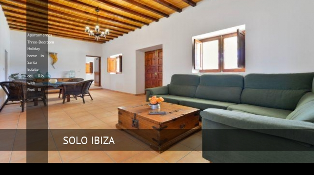 Apartamentos Three-Bedroom Holiday home in Santa Eulalia del Río with Pool III reverva