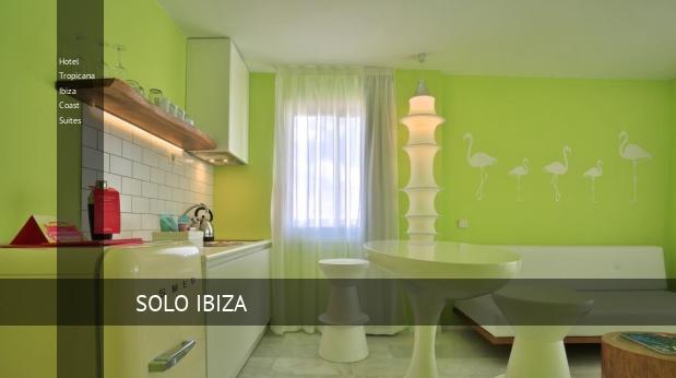 Hotel Tropicana Ibiza Coast Suites opiniones
