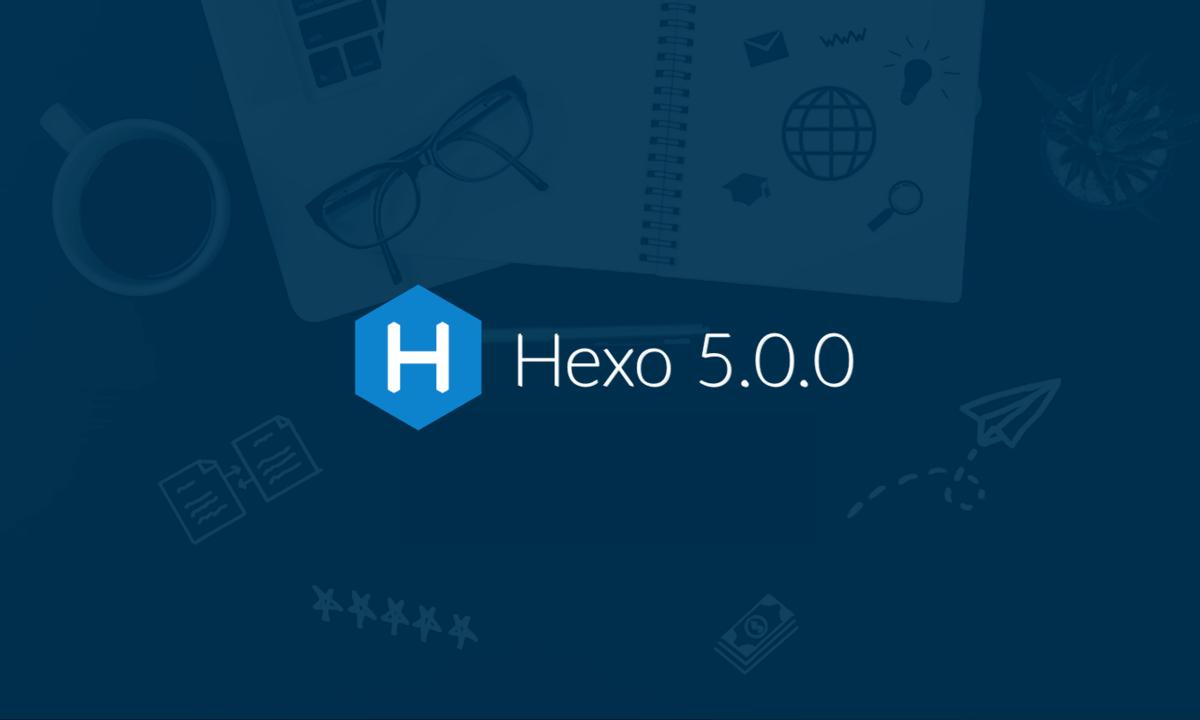 Hexo 5.0.0 正式发布
